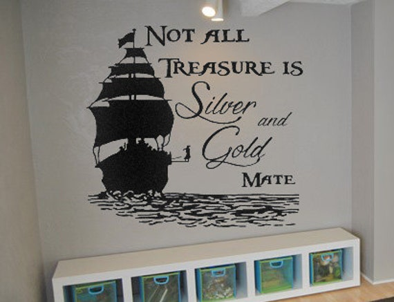 Not All Treasure Is Silver And Gold Pirates Vinyl Wall Decals