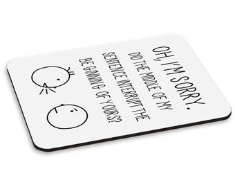 Oh I'm Sorry Quote PC Computer Mouse Mat Pad
