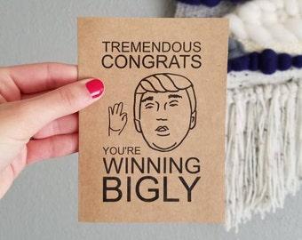 Donald Trump Congratulations Card -- You're Winning Bigly -- Donald Trump Card -- Graduation, Wedding, Engagement, Baby Shower