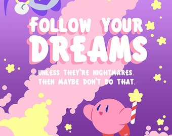 Kirby Dreamland Motivational a3 poster print - Follow you dreams!