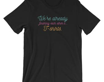 Already Finishing Each Other's T-shirts Engagement Tee