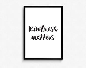 Instant Printables, Kindness Matters Art, Kindness Matters Sign, Best Selling Prints, Digital Download, Kindness Matters Print, Poster Art