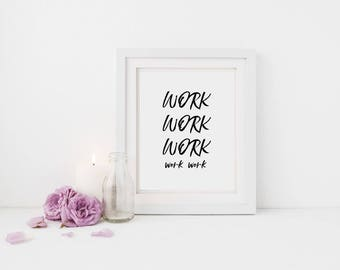 Work Work Work Print, Boss Babe, Girl Boss, Office Decor, Wall Art Printable, Positive Quote, Digital Print, Automatic Download, Printable