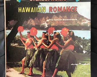 Hawaiian Romance, The Island Serenadres. Vintage Vinyl Record, Hawaiian Music, Rare, Collectors.