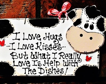 COW Hugs~Kisses~Dishes KITCHEN SIGN Country Barnyard Folk Art Decor Plaque Handcrafted Handpainted Wood Wooden