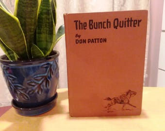 """Patton Don """"THE BUNCH QUITTER"""", Vintage 1936 Western Novel, Horses-Folklore"""