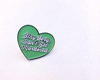 Stay Sexy Don't Get Murdered Enamel Pin | Enamel Lapel Pin | My Favorite Murder | MFM Enamel Pin | Murderino Enamel Pin | SSDGM |