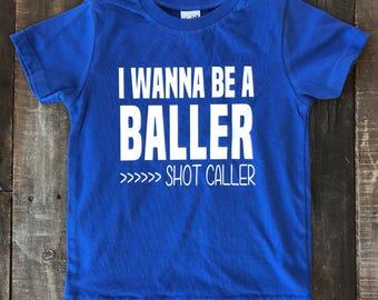 I wanna be a baller, shot caller tshirt - Baller tshirt - Boys tshirt