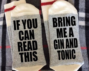 BRING ME A GIN & Tonic - If You Can Read This Socks - Gin and Tonic Gifts - Novelty Socks