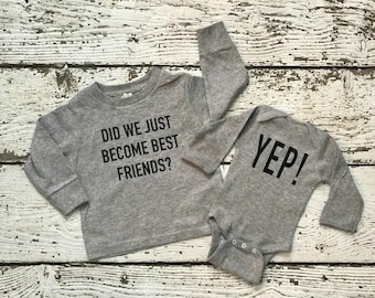 LONG Infant Toddler Sibling Set Did We Just Become Best Friends YEP Tshirt and Bodysuit Announcement Brothers Sisters Baby Shower Twins BFF