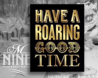 """Black and Gold Printable Art """"Have A Roaring Good Time"""" Party Sign Printable, Roaring 20s Gatsby Party Download, Wedding Signs BWBG16"""