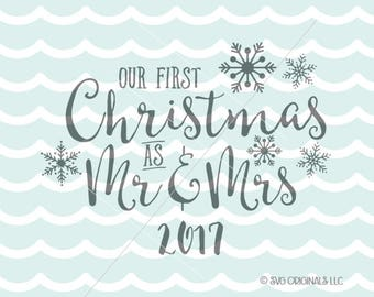 Our First Christmas as Mr. and Mrs. 2017 SVG Vector File. Cricut Explore and more! Christmas Holiday Our First Christmas 2017