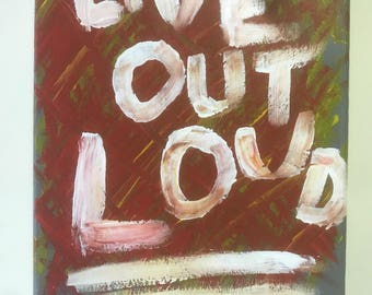 LIVE OUT LOUD painting