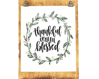 READY TO SHIP - Thankful, Grateful, Blessed - 8x10 Hand Lettered Print