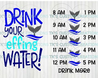 Drink Your Effing Water Whales 8 am to 5 pm SVG DXF Files