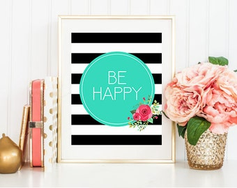 Be Happy Black, White and Floral Digital Printable Home Decor Art Print 8x10