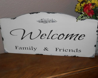 WELCOME FAMILY & FRIENDS sign Cottage Chic, Chippy, Distressed