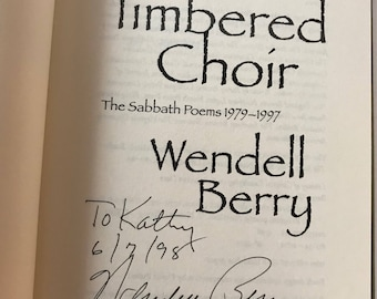 "Vintage Hardback Signed Wendell Berry ""A Timbered Choir - The Sabbath Poems 1979-1997"" Published 1998 First Edition"