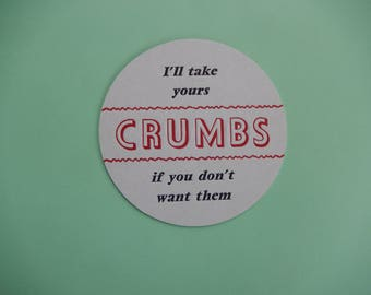 Humorous Beverage Coasters / Crumbs / Letterpress Printed / Set of 8