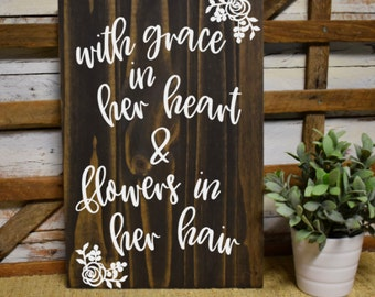 Grace in her heart, flowers in her hair | Lyric Sign | Girls Room Decor | Nursery Decor | Hand Painted