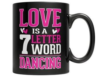 Love is a 7 letter word Dancing Mug