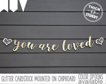 you are loved banner, with lace hearts, baby shower banner, valentine's decor, glitter party decorations, cursive banner