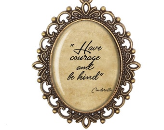 Cinderella Disney Princess Courage Be Kind Quote Fairytale Victorian Cameo Large or Small Handmade Bronze or Silver Necklace Jewellery