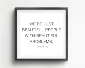 Beautiful People -Lana Del Rey