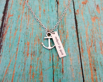 Refuse To Sink - Hand Stamped Silver Necklace with Anchor Charm