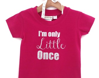 I'm Only Little Once Tee By Rocket & Rose
