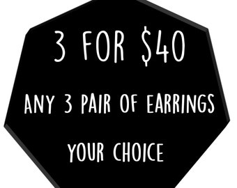 3 for 40 - Your Choice of Three Pair of Earrings