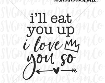 I'll Eat You Up I Love You So SVG Where The Wild Things Are Vector Image Cut File