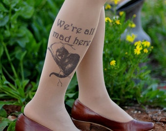 Alice in Wonderland - Clothing Tights .Wedding tights,Birthday gifts,gift for her,Alice in Wonderland text tights.cheshire cat