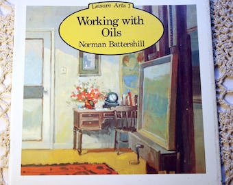 Working with Oils by Norman Battershill, Instructional, Oil Painting, Leisure Arts, Painting, Sussex, England, UK, 1980