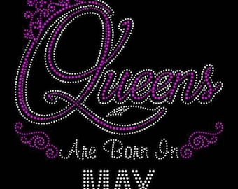 """Queens are born in May (9.25x9"""") Rhinestone Bling on Black Shirt. Available in all Months - Contact for shirt color change June July August"""
