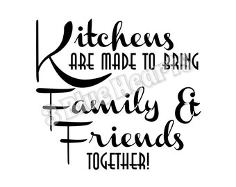 Kitchens are made to bring family and friends together, Cutting Board SVG dxf Studio, Cooking svg dxf studio, kitchen svg dxf studio