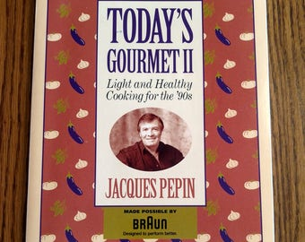 Today's Gourmet II Light And Healthy Cooking For The '90s by Jaques Pepin Vintage 1992 Cookbook Recipes
