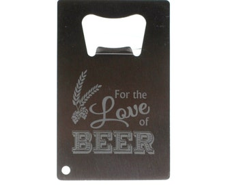 Bottle opener with For the love of beer design. fathers day gift,custom pint,engraved bottle opener, gift under 15, gift under 30