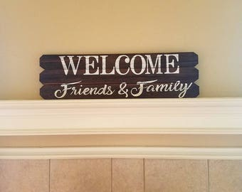 Rustic Stained Wood Fence Plank Welcome Friends And Family Hand Painted Shabby Chic Sign