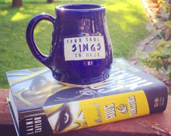 Large Mug-Your Soul Sings to Mine-Daughter of Smoke and Bone- Laini Taylor-Cobalt Blue-Pottery Handmade by Daisy Friesen