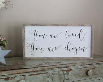You Are Loved, You Are Chosen Wood Sign, Distressed Wood Sign, Framed Wood Sign, Adoption Gift, Bedroom Wall Art, New Family Sign, Love You