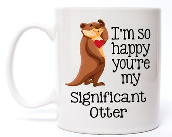 Anniversary Gift Coffee Mug - Girlfriend Gift For Him - Gifts For Him - Significant Otter Mug - Anniversary Gift For Her