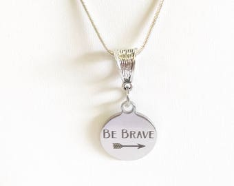 Be Brave Pendant Necklace, Encouragement Necklace Gift For Her, Strength Gift For Daughter, Courage Jewelry, Motivational Gift, Inspiring
