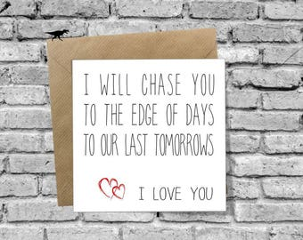 I will chase you to the edge of days Greetings Card for Birthday Christmas Valentines Day Anniversary Love Boyfriend Girlfriend Husband Wife