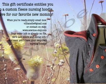 nursing hoodie GIFT CERTIFICATE // a perfect gift for the new mom in your life.  custom colors, custom sized fleece hoodie.  gift voucher.