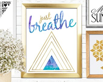 Just Breathe Print, Inspirational print, Blue and Gold Poster, Yoga Print, Wall Decor