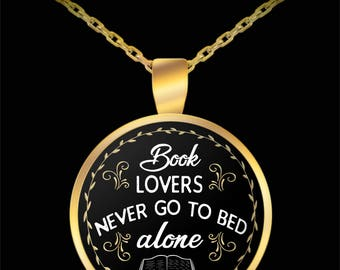 Book lovers never go to bed alone - pendant necklace