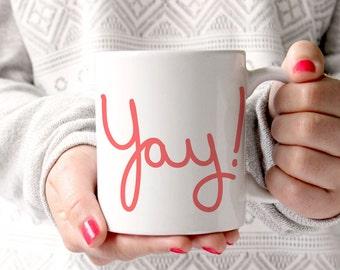 Yay Coffee Mug Hand Lettered Encouragement Congratulations Double Sided Mug Unique