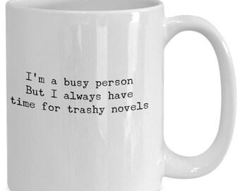 Always time for trashy novels - funny mug for lover of romance books,