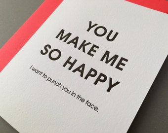 Funny Adult Humor Love Valentine - Make Me So Happy Punch You In The Face Letterpress Card